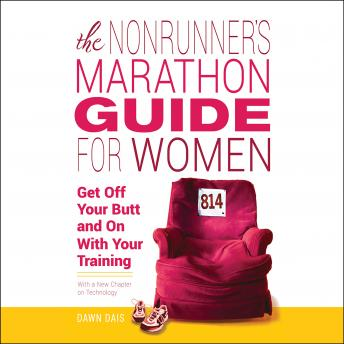 Nonrunner's Marathon Guide for Women: Get Off Your Butt and On with Your Training, Dawn Dais