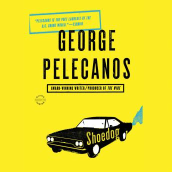 Shoedog, George Pelecanos