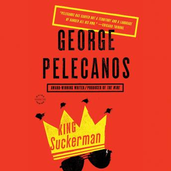 King Suckerman: A Novel, George Pelecanos
