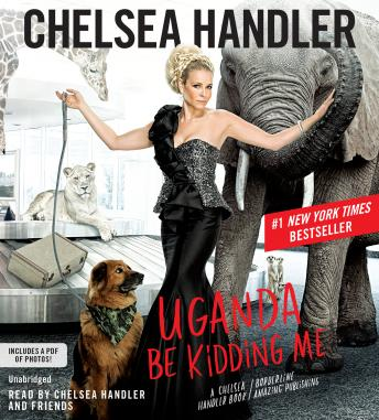 Download Uganda Be Kidding Me by Chelsea Handler