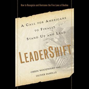 LeaderShift: A Call for Americans to Finally Stand Up and Lead, Oliver DeMille, Orrin Woodward