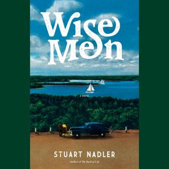 Wise Men: A Novel, Stuart Nadler