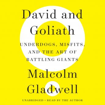 David and Goliath: Underdogs, Misfits, and the Art of Battling Giants sample.