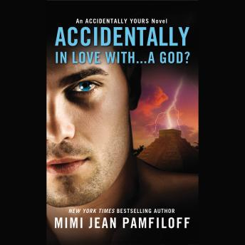 Accidentally In Love With...A God?, Mimi Jean Pamfiloff