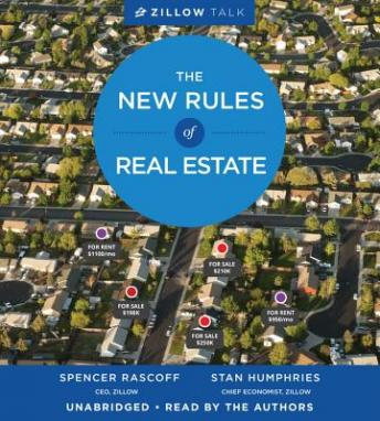 Zillow Talk: Rewriting The Rules of Real Estate, Audio book by Spencer Rascoff, Stan Humphries