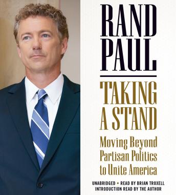 Taking a Stand: Moving Beyond Partisan Politics to Unite America, Rand Paul