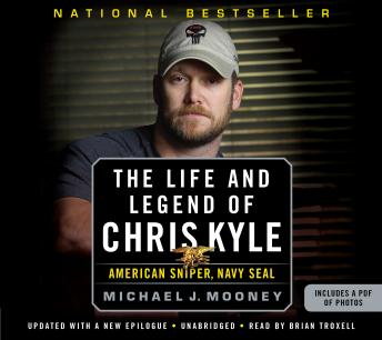 Life and Legend of Chris Kyle: American Sniper, Navy SEAL, Michael J. Mooney