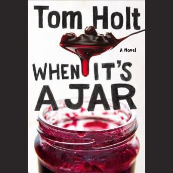 When It's A Jar, Tom Holt