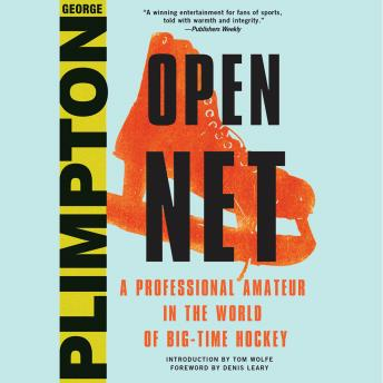 Open Net: A Professional Amateur in the World of Big-Time Hockey, George Plimpton