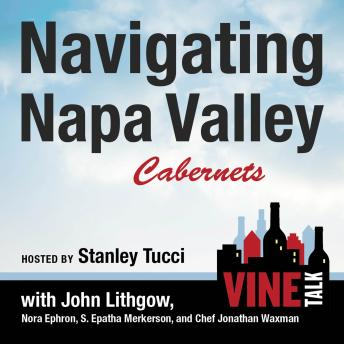 Navigating Napa Valley Cabernets: Vine Talk Episode 101