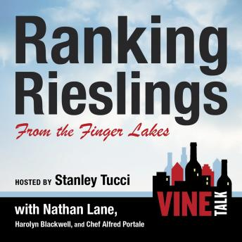 Ranking Rieslings from the Finger Lakes: Vine Talk Episode 102