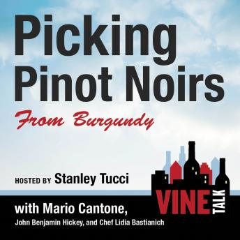 Picking Pinot Noirs from Burgundy: Vine Talk Episode 103