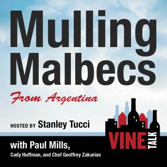 Mulling Malbecs from Argentina: Vine Talk Episode 105, Jennifer Coolidge