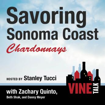 Savoring Sonoma Coast Chardonnays: Vine Talk Episode 112