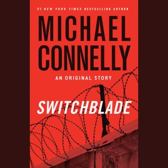 Switchblade: An Original Story, Michael Connelly