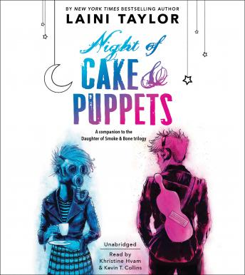 Night of Cake & Puppets: Booktrack Edition, Laini Taylor