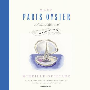 Meet Paris Oyster: A Love Affair with the Perfect Food, Mireille Guiliano