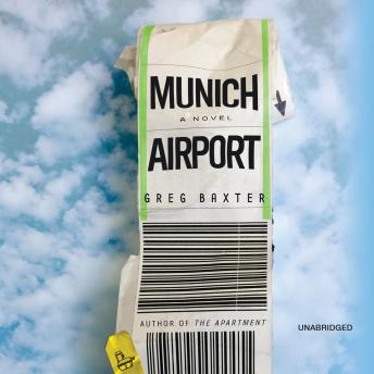 Munich Airport: A Novel, Greg Baxter