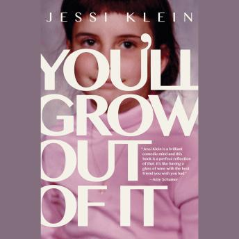 Download You'll Grow Out of It by Jessi Klein