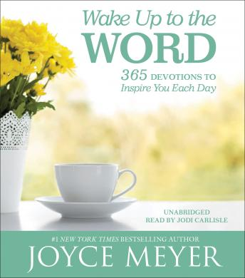 Wake Up to the Word: 365 Devotions to Inspire You Each Day, Jodi Carlisle, Joyce Meyer