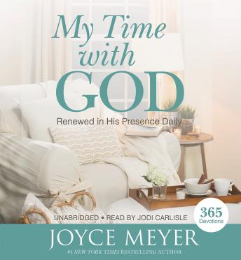 My Time with God: Renewed in His Presence Daily, Joyce Meyer