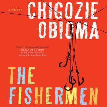 Fishermen: A Novel, Chigozie Obioma