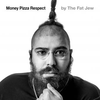 Money Pizza Respect, The Fat Jew