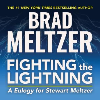 Fighting the Lightning: A Eulogy for Stewart Meltzer, Brad Meltzer