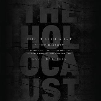 Holocaust: A New History, Laurence Rees