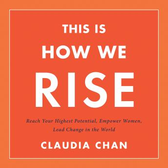 This Is How We Rise: Reach Your Highest Potential, Empower Women, Lead Change in the World sample.