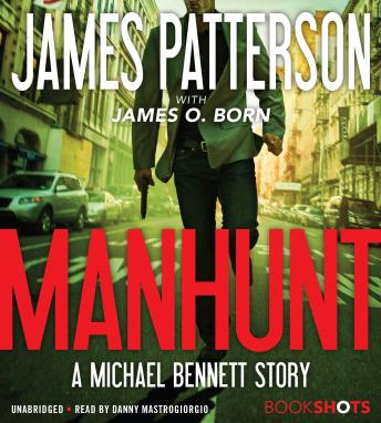 Manhunt: A Michael Bennett Story, James O. Born, James Patterson