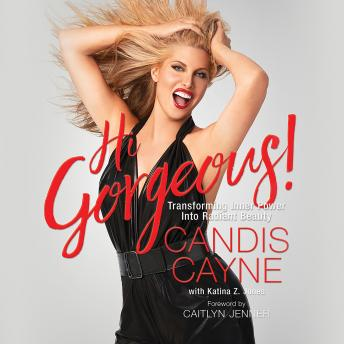 Hi Gorgeous!: Transforming Inner Power into Radiant Beauty, Katina Z Jones, Candis Cayne