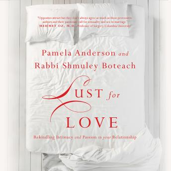 Lust for Love: Rekindling Intimacy and Passion in Your Relationship, Shmuley Boteach, Pamela Anderson