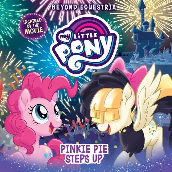 My Little Pony: Beyond Equestria: Pinkie Pie Steps Up, G. M. Berrow