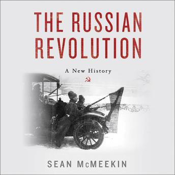 Russian Revolution: A New History, Audio book by Sean McMeekin