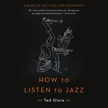 How to Listen to Jazz, Ted Gioia