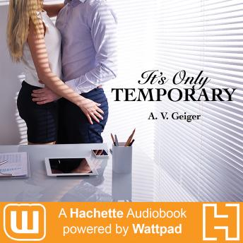 It's Only Temporary: A Hachette Audiobook powered by Wattpad Production
