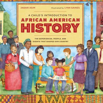 Child's Introduction to African American History: The Experiences, People, and Events That Shaped Our Country, Jabari Asim