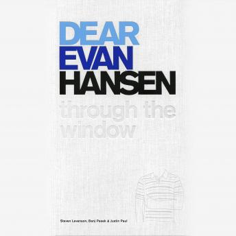 Dear Evan Hansen: Through the Window, Steven Levenson