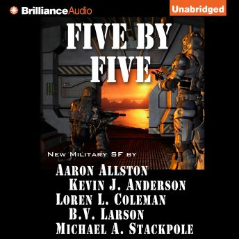 Five by Five, B. V. Larson, Loren L. Coleman, Michael A. Stackpole, Kevin J. Anderson, Aaron Allston