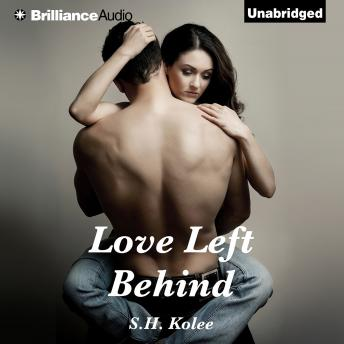Love Left Behind, S.H. Kolee