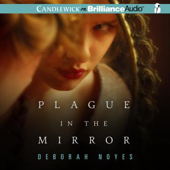 Plague in the Mirror, Deborah Noyes