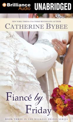Fiancé by Friday, Catherine Bybee