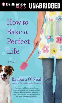How to Bake a Perfect Life, Barbara O'Neal