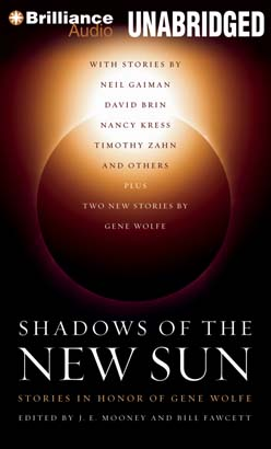 Shadows of the New Sun: Stories in Honor of Gene Wolfe, J. E. Mooney, Bill Fawcett