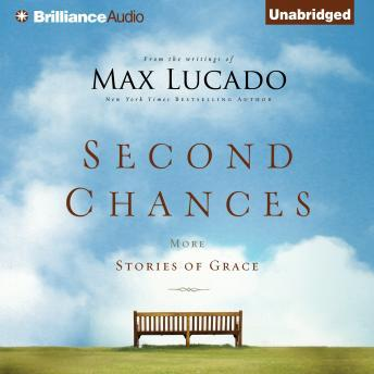 Second Chances, Max Lucado