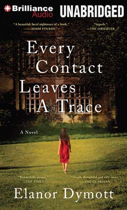Every Contact Leaves a Trace, Elanor Dymott