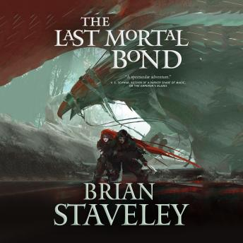 Last Mortal Bond, Brian Staveley