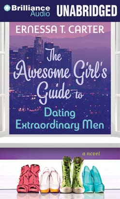Awesome Girl's Guide to Dating Extraordinary Men, Ernessa Carter
