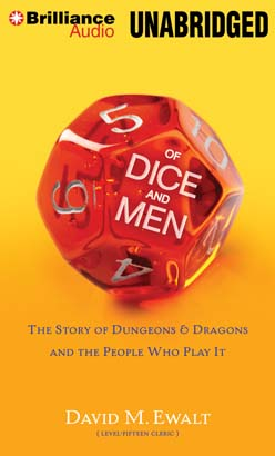 Of Dice and Men: The Story of Dungeons & Dragons and the People Who Play It, David M. Ewalt